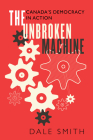 The Unbroken Machine: Canada's Democracy in Action Cover Image