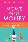 Mom's Got Money: A Millennial Mom's Guide to Managing Money Like a Boss Cover Image