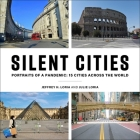 Silent Cities: Portraits of a Pandemic: 15 Cities Across the World Cover Image