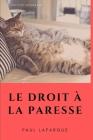 Le droit à la paresse: Le manifeste social sur l'apologie de l'oisiveté de Paul Lafargue Cover Image