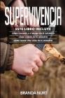 Supervivencia: Este libro incluye: Cómo curarse a sí mismo en el desierto + Cómo comer en el desierto + Cómo hacer una casa en el des Cover Image