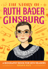 The Story of Ruth Bader Ginsburg: A Biography Book for New Readers Cover Image