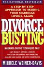 Divorce Busting: A Step-By-Step Approach to Making Your Marriage Loving Again Cover Image