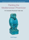 Painting the Mediterranean Phoenician: On Canaanite-Phoenician Trade-Nets (Worlds of the Ancient Near East and Mediterranean) Cover Image