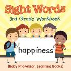 Sight Words 3rd Grade Workbook (Baby Professor Learning Books) Cover Image
