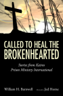 Called to Heal the Brokenhearted: Stories from Kairos Prison Ministry International Cover Image