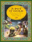 A Pot O'Gold: A Treasury of Irish Stories, Poetry, Folklore, and of Course Blarney Cover Image