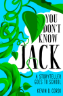 You Don't Know Jack: A Storyteller Goes to School Cover Image
