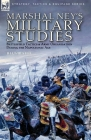 Marshal Ney's Military Studies: Battlefield Tactics and Army Organisation During the Napoleonic Age Cover Image