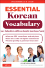 Essential Korean Vocabulary: Learn the Key Words and Phrases Needed to Speak Korean Fluently Cover Image
