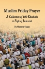 Muslim Friday Prayer: A Collection of 100 Khutbahs & Fiqh of Jumu'ah Cover Image