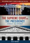 The Supreme Court and the Presidency: Struggles for Supremacy Cover Image