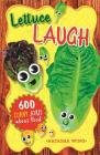 Lettuce Laugh: 600 Corny Jokes about Food Cover Image
