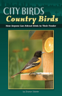 City Birds, Country Birds: How Anyone Can Attract Birds to Their Feeder Cover Image