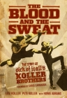 The Blood and the Sweat: The Story of Sick of It All's Koller Brothers Cover Image