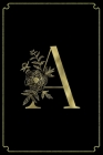 A: Letter A Initial Personalized Monogram Notebook - Gold Flower Ornament Frame on Black College Ruled Notebook, Writing Cover Image