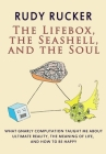 The Lifebox, the Seashell, and the Soul: What Gnarly Computation Taught Me About Ultimate Reality, The Meaning of Life, And How to Be Happy Cover Image