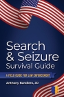Search & Seizure Survival Guide: A Field Guide for Law Enforcement Cover Image