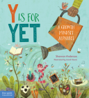 Y Is for Yet: A Growth Mindset Alphabet Cover Image