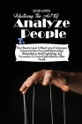 Mastering the Art of Analyzing People: The Ultimate Guide to Mind Control Techniques to Improve Your Personal Relationships, Manipulation, Dark Psycho Cover Image