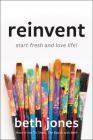 Reinvent: Start Fresh and Love Life! Cover Image