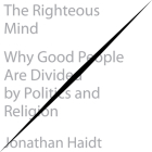 The Righteous Mind: Why Good People Are Divided by Politics and Religion Cover Image