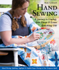 Hand Sewing: A Journey to Unplug, Slow Down & Learn Something Old; Hand Piecing, Quilting, Appliqué & English Paper Piecing in One Cover Image