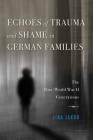 Echoes of Trauma and Shame in German Families: The Post-World War II Generations Cover Image