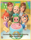 Cocomelon Tracing and Coloring Book Handwork: learn to write pen control kids 3 years + Cover Image
