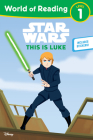 Star Wars: World of Reading This is Luke: (Level 1) Cover Image
