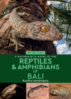 A Naturalist's Guide to the Reptiles & Amphibians of Bali Cover Image