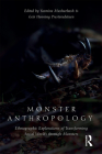 Monster Anthropology: Ethnographic Explorations of Transforming Social Worlds Through Monsters Cover Image