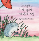 Quigley the Quiet Hedgehog Cover Image