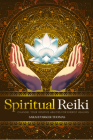 Spiritual Reiki: Channel Your Intuitive Abilities for Energy Healing Cover Image