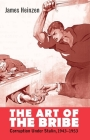 The Art of the Bribe: Corruption Under Stalin, 1943-1953 (Yale-Hoover Series on Authoritarian Regimes) Cover Image
