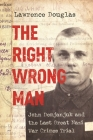 The Right Wrong Man: John Demjanjuk and the Last Great Nazi War Crimes Trial Cover Image