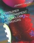 Consumer Entertainment Psychology Behaviors Cover Image