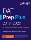 DAT Prep Plus 2019-2020: 2 Practice Tests + Proven Strategies + Online (Kaplan Test Prep) Cover Image