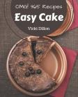 OMG! 365 Easy Cake Recipes: An Inspiring Easy Cake Cookbook for You Cover Image