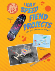 A Book of Speed Fiend Projects for Kids Who Love to Go Fast Cover Image