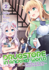 Drugstore in Another World: The Slow Life of a Cheat Pharmacist (Manga) Vol. 2 Cover Image