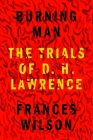 Burning Man: The Trials of D. H. Lawrence Cover Image