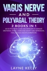Vagus Nerve and Polyvagal Theory: 2 Books in 1. An Outstanding Guide and Exercises to Manage Emotional Stress, Overcome Anxiety and Depression, Heal D Cover Image