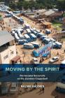 Moving by the Spirit: Pentecostal Social Life on the Zambian Copperbelt Cover Image