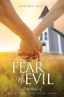 Fear No Evil: First Book of Faith Unfolding Chapel Series Cover Image