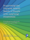 Supporting the Physical Health Needs of People with Learning Disabilities: A handbook for professionals, support staff and families Cover Image
