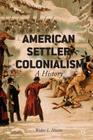 American Settler Colonialism: A History Cover Image