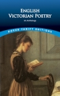 English Victorian Poetry: An Anthology (Dover Thrift Editions) Cover Image