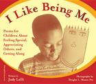 I Like Being Me: Poems for Children About Feeling Special, Appreciating Others, and Getting Along Cover Image