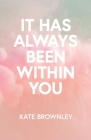 It Has Always Been Within You Cover Image